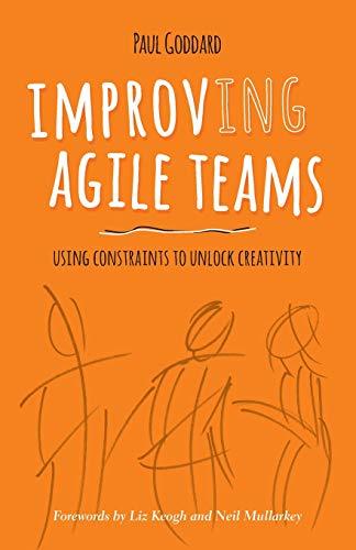 Improv-ing Agile Teams: Using Constraints To Unlock Creativity