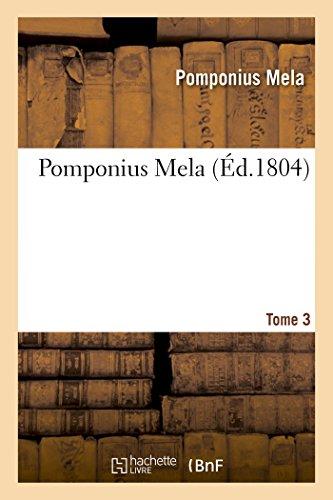 Pomponius Mela. Tome 3