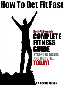 How To Get Fit Fast by [Dennis Heenan]