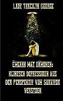 Ëmgank Mat Daemonen: Klinesch Depressioun Aus Der Perspektiv Vum Survivor Verstoen