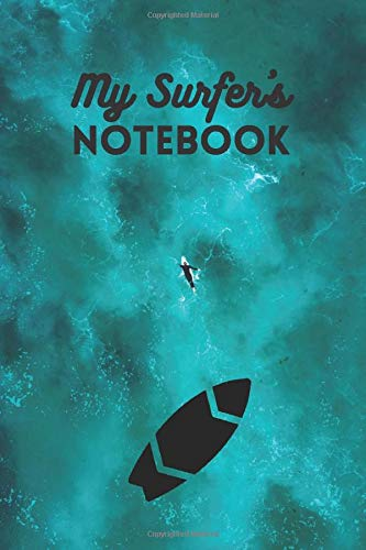 My Surfer's Notebook: [Small Format 15x23 cm | 50 pages] [Surfer's Item] [Surfer's Item] [Surfer's Notebook] [Cream Paper] [Practical and Beautiful Notebook]