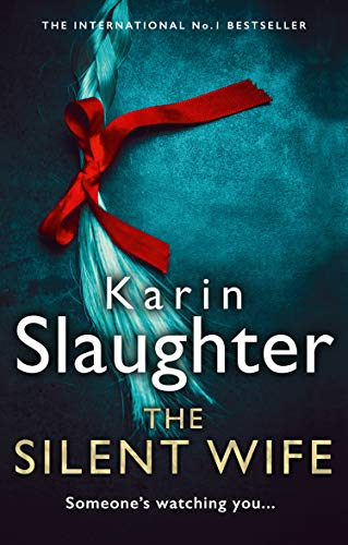 The Silent Wife: One of the bestselling books of the year, from the No. 1 crime thriller suspense author (The Will Trent Series, Book 10)