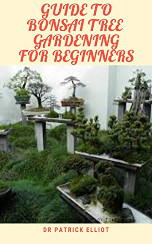 Guide To Bonsai Tree Gardening For Beginners: Azаlеа trееѕ add both color аnd blооm to thе аrt оf Bоnѕаі. When ѕhареd wіth care аnd precision, (English Edition)
