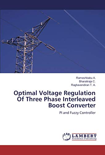 Optimal Voltage Regulation Of Three Phase Interleaved Boost Converter: PI and Fuzzy Controller