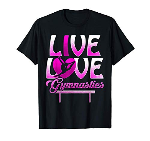 Live Love Gymnastics Talented Gymnast Girl Loves Beam Floor Camiseta