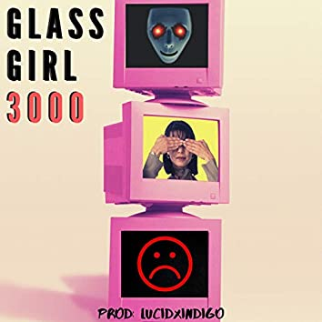 Glass Girl 3000