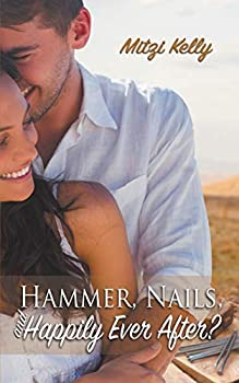 Hammer, Nails, and Happily Ever After?