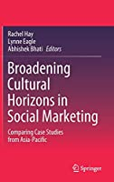 Broadening Cultural Horizons in Social Marketing: Comparing Case Studies from Asia-Pacific