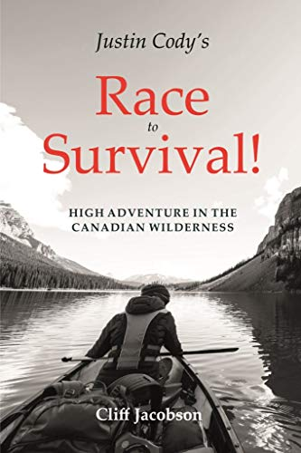 Justin Cody's Race to Survival!: High Adventure in the Canadian Wilderness by [Cliff Jacobson]
