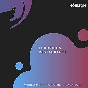 Luxurious Restaurants - World Music For Ethnic Vacation