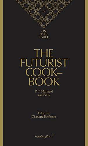 The Futurist Cookbook (Sternberg Press / On the Table)