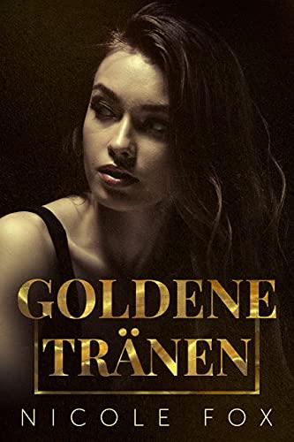 Goldene Tränen: Eine Russenmafia Romanze (Kovalyov Bratwa 2)