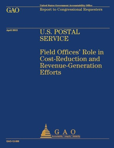 U.S. Postal Service: Field Offices' Role in Cost-Reduction and Revenue-Generation Efforts