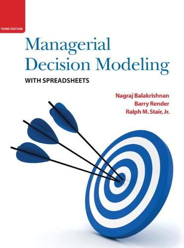 Managerial Decision Modeling with Spreadsheets