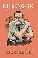 Bukowski, A Life: The Centennial Edition