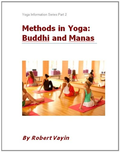 Methods in Yoga: Buddhi and Manas (Information Series Book 2) (English Edition)