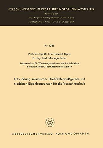 Entwicklung Seismischer Drehfehlermeßgeräte mit Niedrigen Eigenfrequenzen für die Verzahntechnik (Forschungsberichte des Landes Nordrhein-Westfalen, 1388, Band 1388)