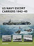 Escort Reviews - US Navy Escort Carriers 1942–45 (New Vanguard)