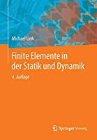 Finite Elemente in der Statik und Dynamik