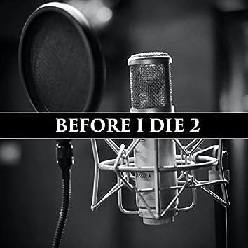 BEFORE I DIE 2