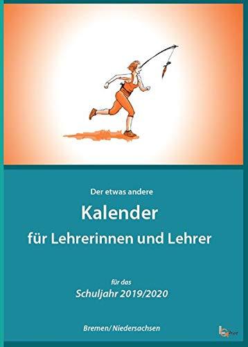 Lehrerkalender 2019/2020 (Bundesland Niedersachsen/Bremen): Der etwas andere Lehrerkalender (Lehrerkalender / Der etwas andere Lehrerkalender mit guten Impulsen)