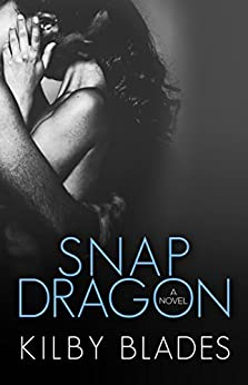 Snapdragon (Love Conquers None Book 1) by [Kilby Blades]