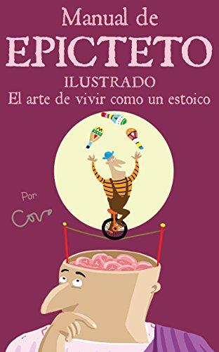 Manual De Epicteto Ilustrado El Arte De Vivir Como Un Estoico Spanish Edition Ebook Covo Javier Kindle Store