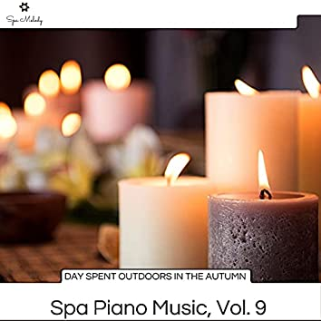 Day Spent Outdoors In The Autumn - Spa Piano Music, Vol. 9