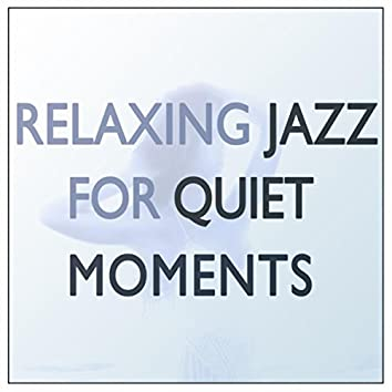 Relaxing Jazz for Quiet Moments