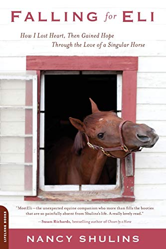 Image of Falling for Eli: How I Lost Heart, Then Gained Hope Through the Love of a Singular Horse