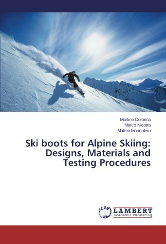 Ski Boots for Alpine Skiing: Designs, Materials and Testing Procedures