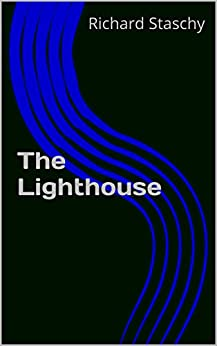 The Lighthouse by [Richard Staschy]