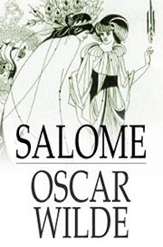 Salomé A Tragedy in One Act (illustrated) (English Edition)