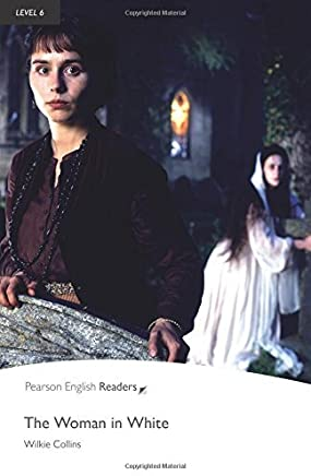 Woman in White, The, Level 6, Pearson English Readers (2nd Edition) (Penguin Readers, Level 6) by Wilkie Collins(2008-10-17)