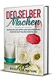Deo selber machen: Basisches Deo Spray und Deo Roller mit eigenem Duft selber herstellen - Inklusive...