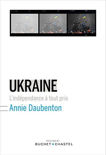 Ukraine: L'indépendance à tout prix (ESSAIS DOCUMENT)