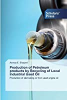 Production of Petroleum products by Recycling of Local Industrial Used Oil
