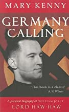 [(Germany Calling: A Biography of William Joyce )] [Author: Mary Kenny] [Sep-2008]