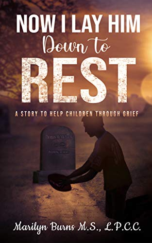 Now I Lay Him Down To Rest: When a child suddenly looses a parent (English Edition)