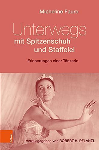 Unterwegs mit Spitzenschuh und Staffelei: Erinnerungen einer Tänzerin