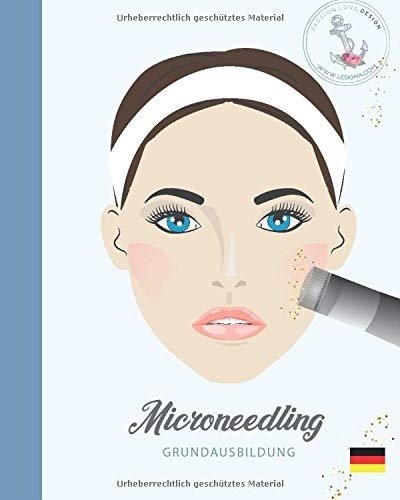 Microneedling  ❤ Grundausbildung: Schulungsunterlagen für eigene Schulungszwecke.