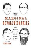 The Marginal Revolutionaries: How Austrian Economists Fought the War of Ideas