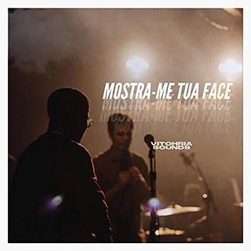 Mostra-me Tua Face