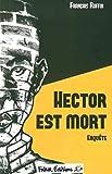 Hector est mort - Enquête