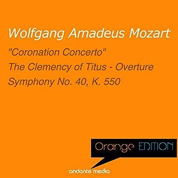 "Orange Edition - Mozart: ""Coronation Concerto"" & Symphony No. 40, K. 550"