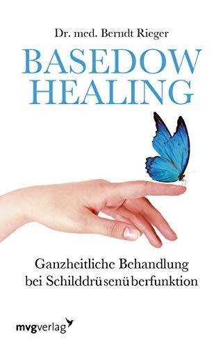 Basedow Healing: Ganzheitliche Behandlung bei Schilddrüsenüberfunktion