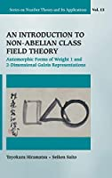 An Introduction to Non-Abelian Class Field Theory: Automorphic Forms of Weight 1 and 2-Dimensional Galois Representations (Series on Number Theory and Its Applications)