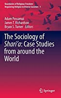 The Sociology of Shari'a: Case Studies from around the World (Boundaries of Religious Freedom: Regulating Religion in Diverse Societies (1))