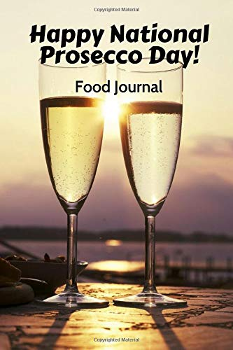 Happy National Prosecco Day: Prosecco diary food journal log planner