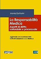 La Responsabilità Medica. Aspetti di diritto sostanziale e processuale